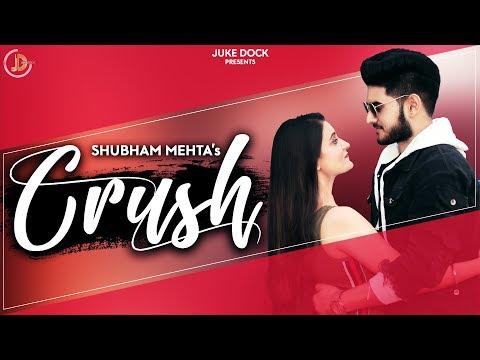 crush-(official-video)-shubham-mehta-|-new-punjabi-songs-|-latest-punjabi-songs-2019-|-juke-dock