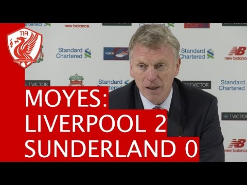 Liverpool 2-0 Sunderland - David Moyes' Post-Match Press Conference