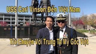 USS Carl Vinson Hàng Không Mẫu Hạm Mỹ - Với Trung Tá Mỹ Gốc Việt & Trương Quốc Huy
