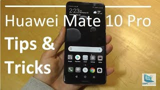 Tips & Tricks: Huawei Mate 10 Pro (EMUI 8.0) - Android Flagship