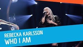 Rebecka Karlsson – Who I Am