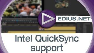 EDIUS.NET Podcast - Intel Quick Sync support