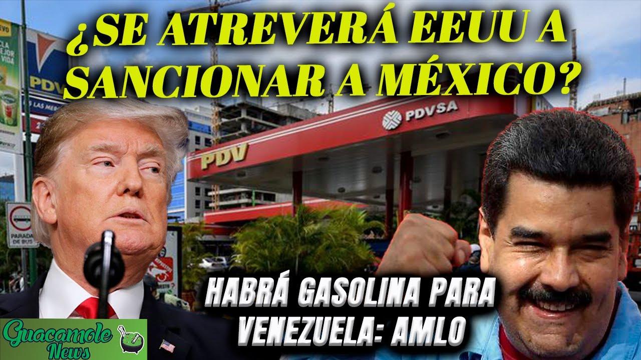 ¿Se atraverá EEUU a sancionar a México por darle gasolina a Venezuela? AMLO se planta valiente