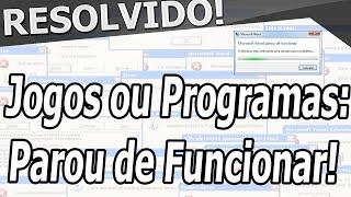 Erro: Programa Parou de Funcionar #RESOLVIDO!