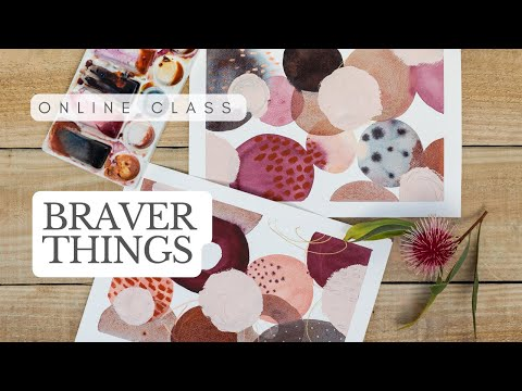 Braver Things   An Abstract Art Class With Laura Horn