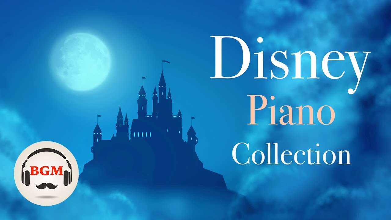 Disney Piano Collection Relaxing Piano Music Music For Relax Study Work Youtube