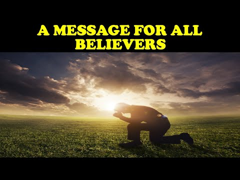 A MESSAGE FOR ALL BELIEVERS