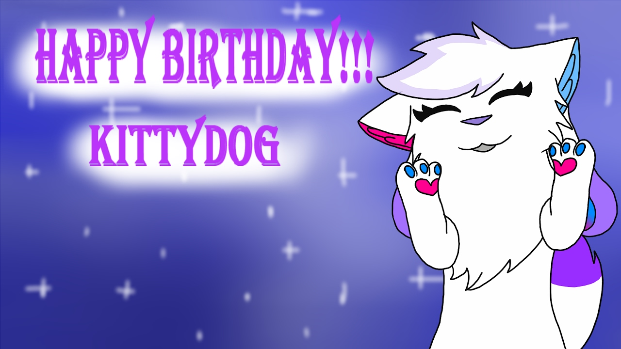 HAPPY BIRTHDAY KITTYDOG!!!) I Am So Lucky [MeMe]Gift For