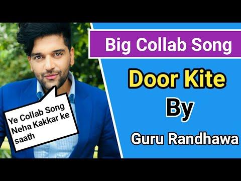 guru-randhawa-new-song-2019-|-guru-randhawa-songs-|-guru-randhawa-all-song-|-door-kite-guru-randhawa