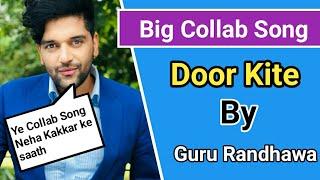 guru-randhawa-new-song-2019-guru-randhawa-songs-guru-randhawa-all-song-door-kite-guru-randhawa