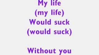 My Life Would Suck Without You - Kelly Clarkson Lyrics