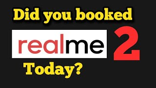 Realme 2 Sale | Did I Booked Today?