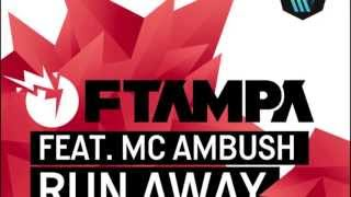 Ftampa feat MC Ambush - Run Away (Vocal Mix)