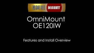 OmniMount OE120IW Install/Feature Video