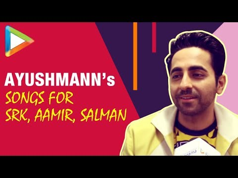 Ayushmann Khurrana DEDICATES Songs To Shah Rukh Khan, Salman Khan & Aamir Khan Mp3