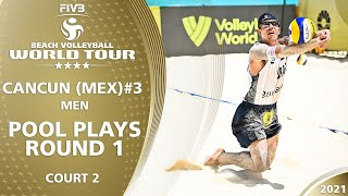 Court 2 | Men's Pool Play - Round 1 | Full Day | 4* Cancun 2021 #3