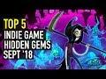 Top 5 Best Indie Game Hidden Gems - September 2018