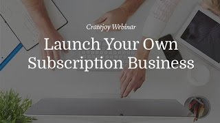 3 Steps to Launch a Subscription Box Business [3/17/16]