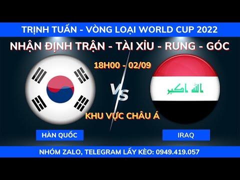SOI KÈO HÀN QUỐC VS IRAQ 18H00 - 02/09  VÒNG LOẠI WORLD CUP 2022  KÈO BÓNG TRỊNH TUẤN