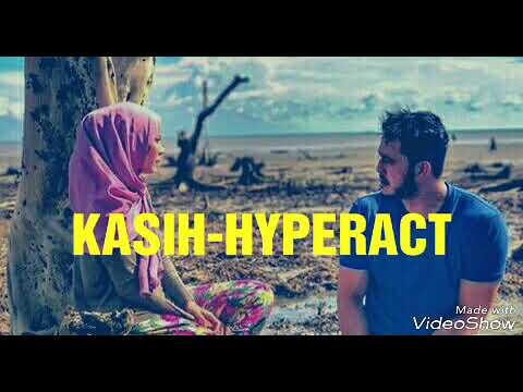 Kasih(lirik)-Hyperact(ost Titian Kasih)