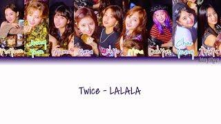 Twice  트와이스  – Lalala Lyrics  Han|rom|eng|color Coded