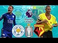 FIFA 18   Leicester City vs Watford   Premier League 2017 18   Prediction Gameplay