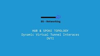 Dynamic Virtual Tunnel Interface (DVTI) - Hub & Spoke Topology with IPSec
