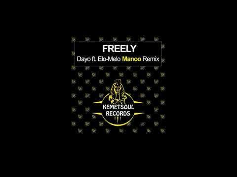 Freely - Dayo, Ft Elo-Melo - Manoo Club Vocal Remix