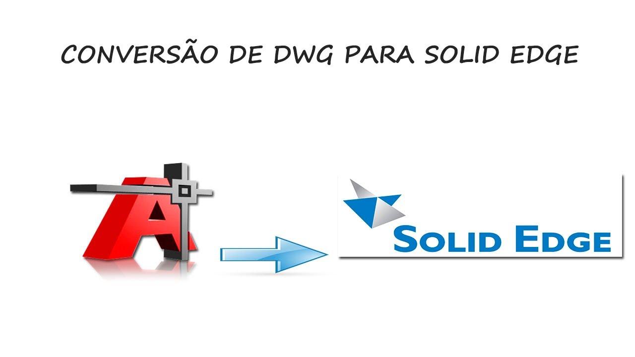 converter dwg para Solid Edge (Draft)