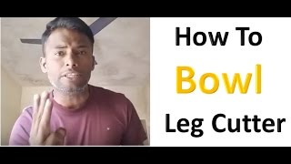 How To Bowl Leg Cutter With Tennis Ball Techniques | Cricket Bowling Tips Hindi Urdu | Grip Tutorial