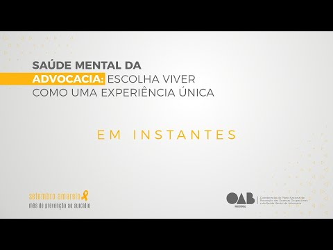 Saúde Mental da Advocacia: Escolha viver como uma experiência única
