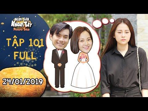 Ngôi sao khoai tây|tập 101 full:Song Nghi thất thần khi Khánh Toàn yêu cầu thực hành lời hứa kết hôn