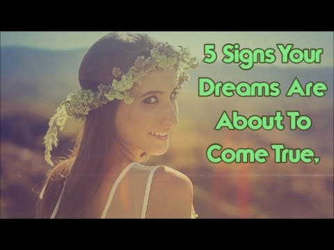 5 Signs Your Dreams Are About To Come True