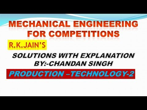 R.K.Jain, mechanical solution with explanation production technology- part 2