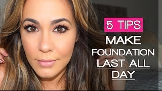 Make Foundation Last ALL DAY!!!   5 [EASY] TIPS