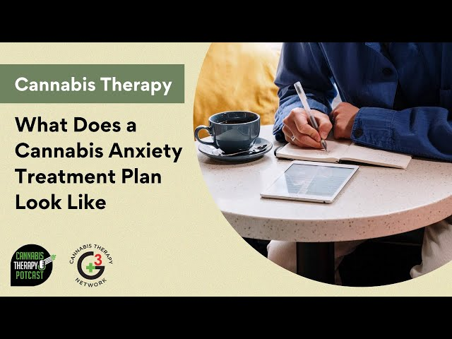What Does A Cannabis Anxiety Treatment Plan Look Like