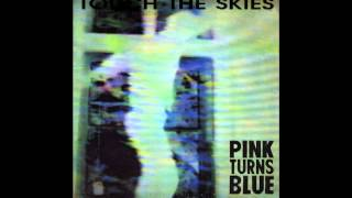 Pink Turns Blue - Touch The Skies (1988) Extended Club Mix