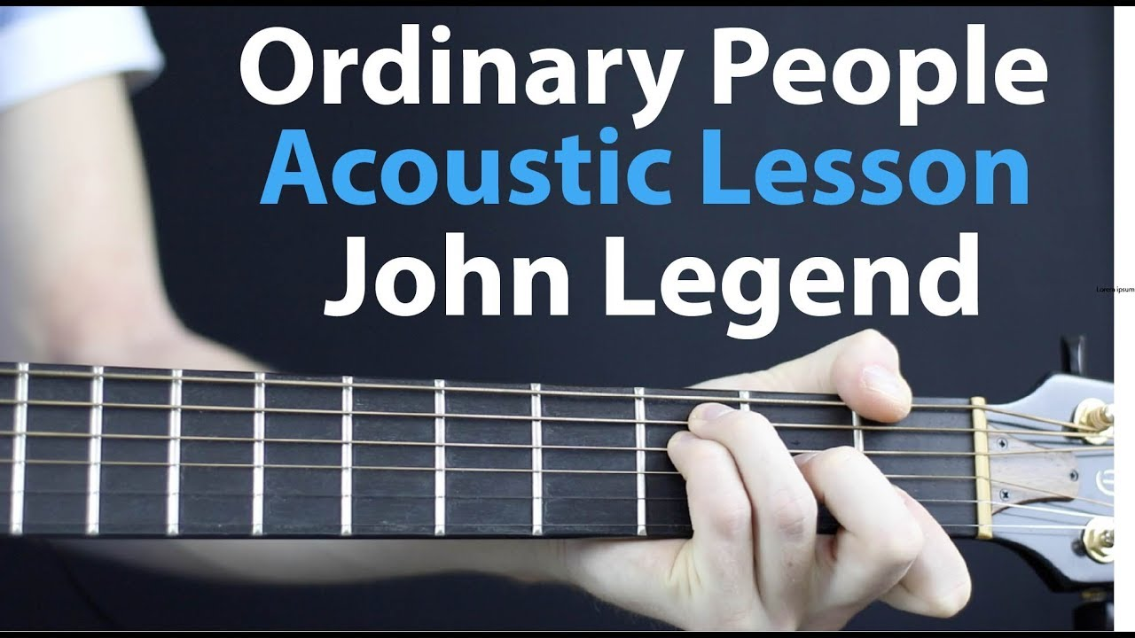 Ordinary People John Legend Acoustic Guitar Lesson Youtube
