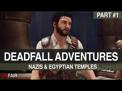 Deadfall Adventures - Part #1 - Nazis and Egyptian Temples