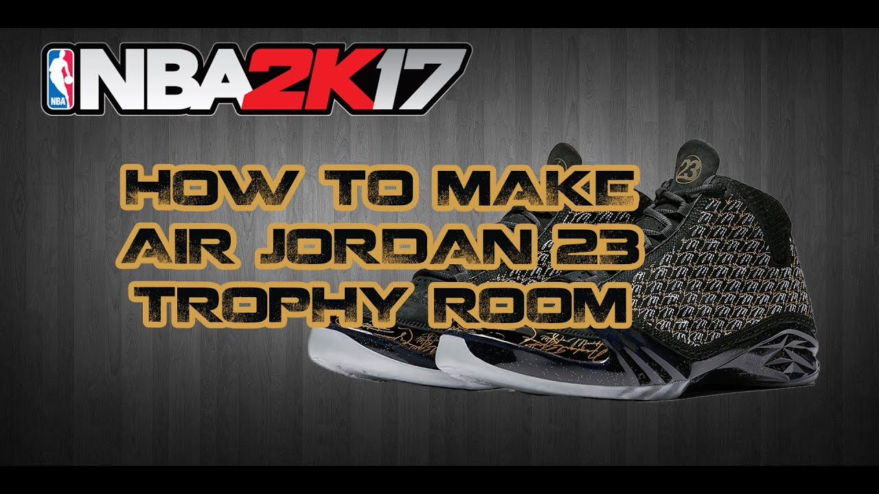 NBA 2K17 CUSTOM SHOES | HOW TO MAKE CUSTOM SHOES: JORDAN 23