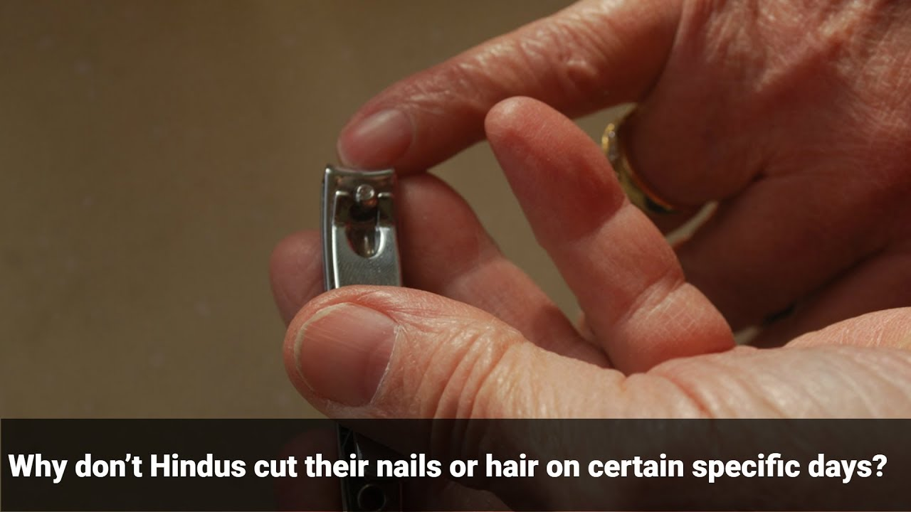 Why don\'t Hindus cut their nails or hair on specific days ...