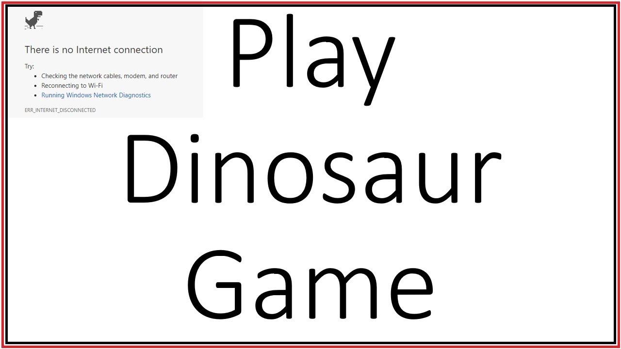 Play Dinosaur Game on Google Chrome, Whenever No Internet ...