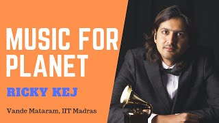 Shri Ricky Kej: Music for the Planet