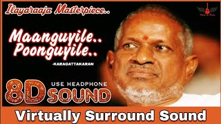 Maanguyile Poonguyile | 8D Audio Song | Karagattakaran | Ilayaraja | High Quality 3D/8D Songs