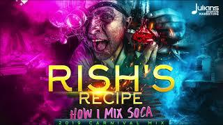 Rish's Recipe 2019 - Part 1 | 2019 Soca Mix