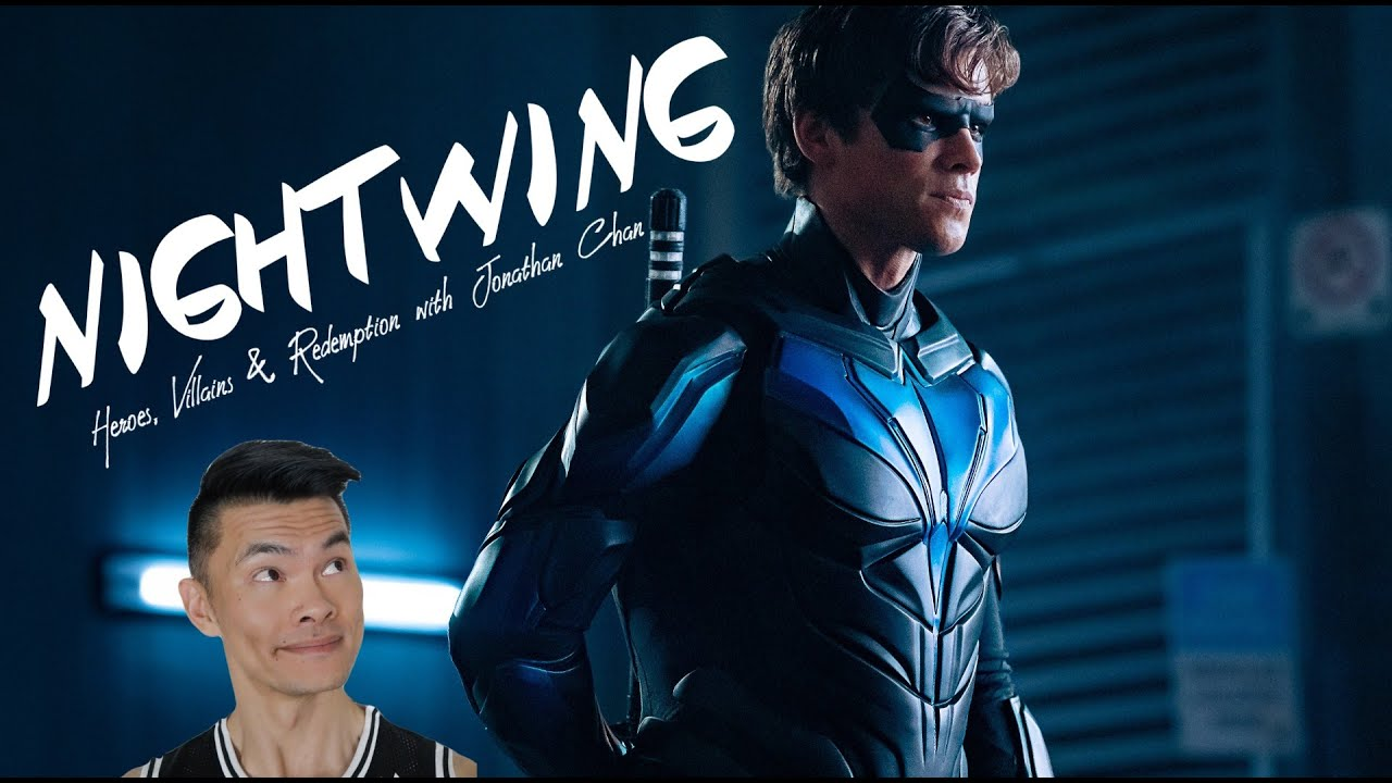 """Heroes, Villains and Redemption - Nightwing"" with Jonathan Chan"
