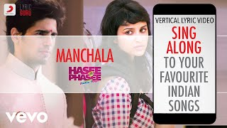 Manchala - Hasee Toh Phasee|Official Bollywood Lyrics|Shafqat Amanat Ali|Nupur Pant