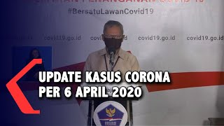 Update Corona 6 April 2020: 2.491 Positif, 192 Sembuh dan 209 Meninggal