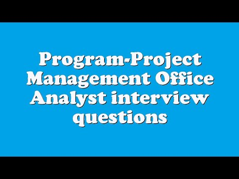 Program-Project Management Office Analyst interview questions