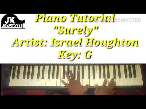 How To Play Surely By Israel Houghton On Piano.